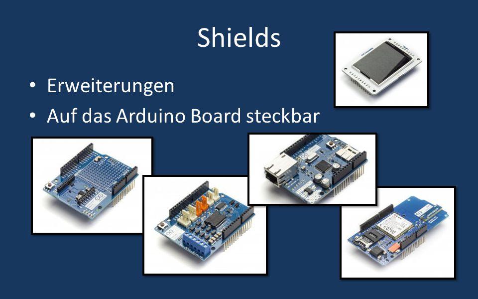 Shields Erweiterungen Auf das Arduino Board steckbar