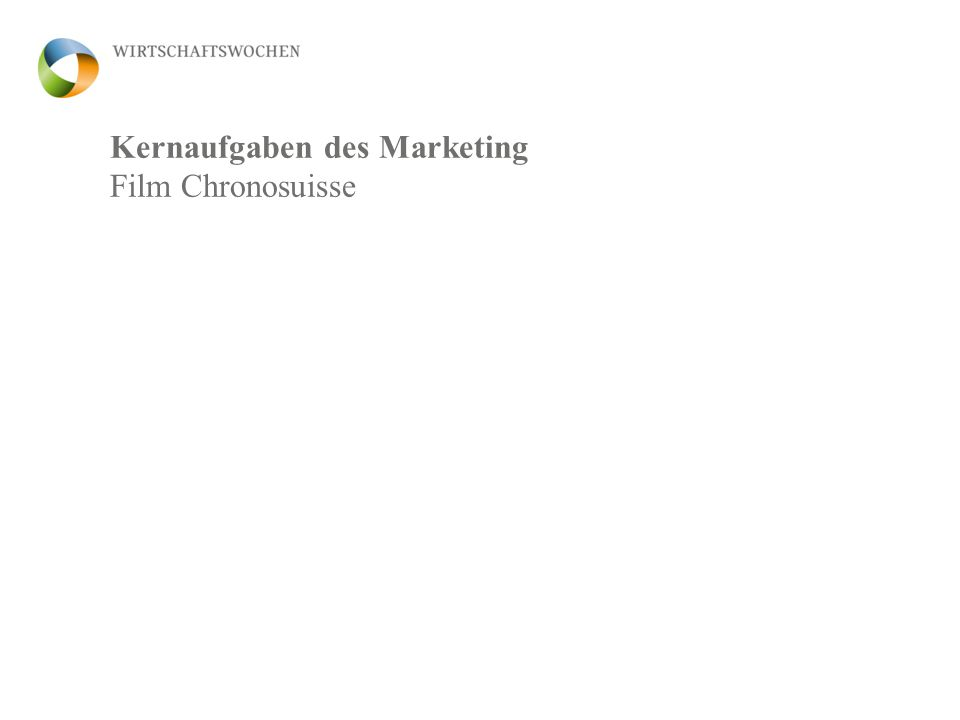 Kernaufgaben des Marketing Film Chronosuisse