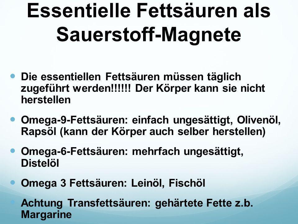 Essentielle Fettsäuren als Sauerstoff-Magnete