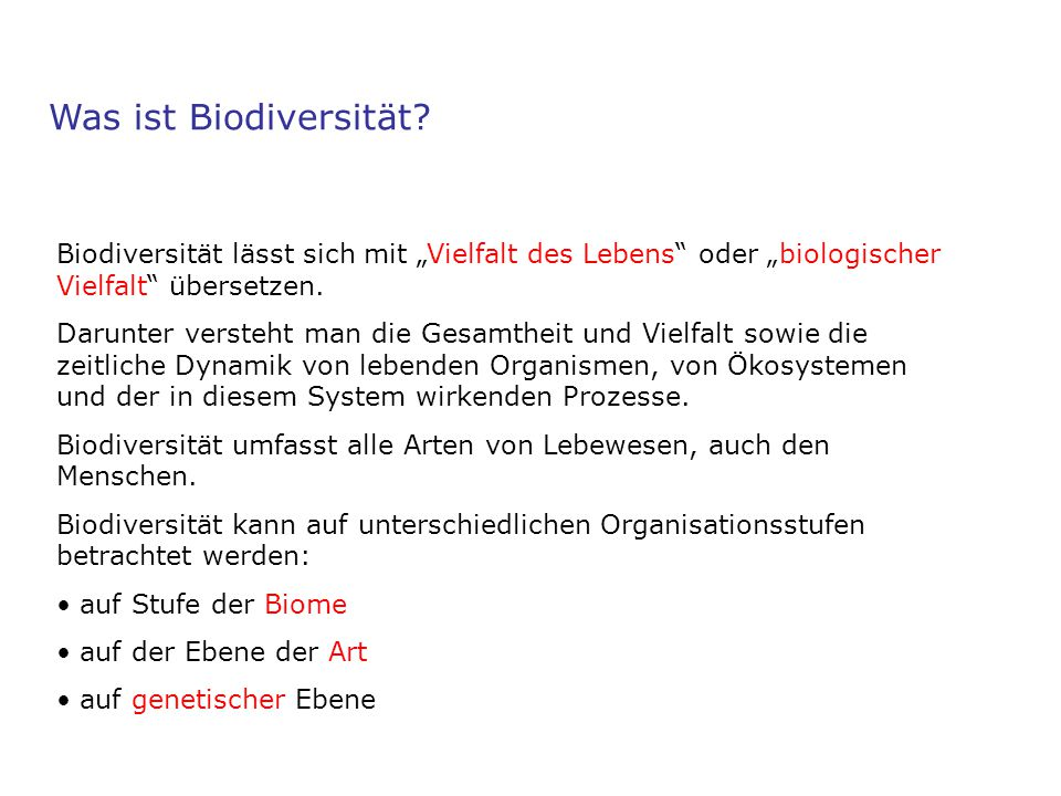 """Was ist Biodiversität Biodiversität lässt sich mit """"Vielfalt des Lebens oder """"biologischer Vielfalt übersetzen."""