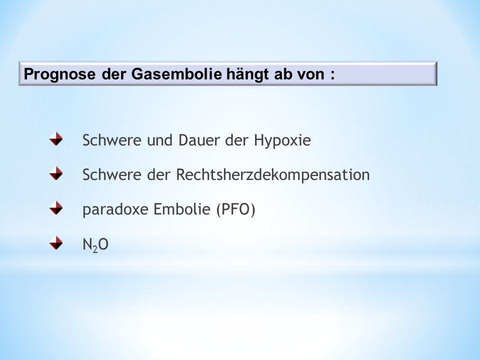 Prognose der Gasembolie hängt ab von :