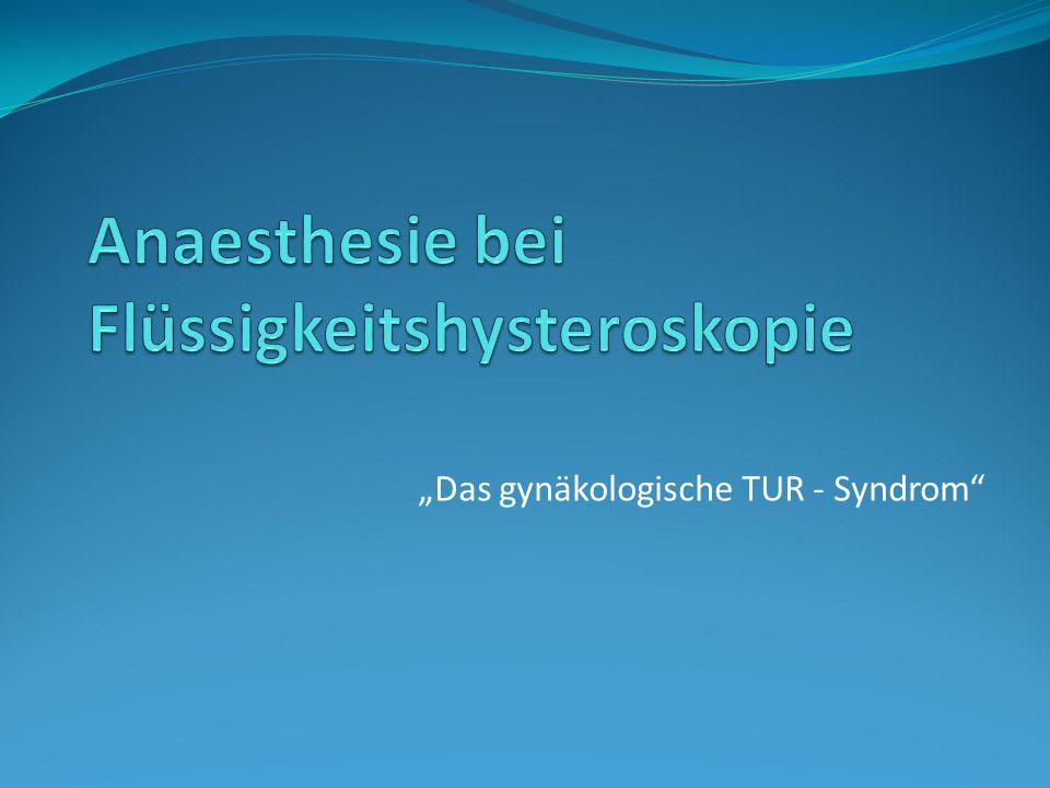 Anaesthesie bei Flüssigkeitshysteroskopie