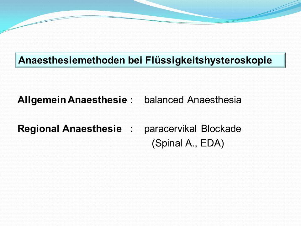 Anaesthesiemethoden bei Flüssigkeitshysteroskopie