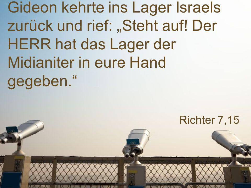 """Gideon kehrte ins Lager Israels zurück und rief: """"Steht auf"""