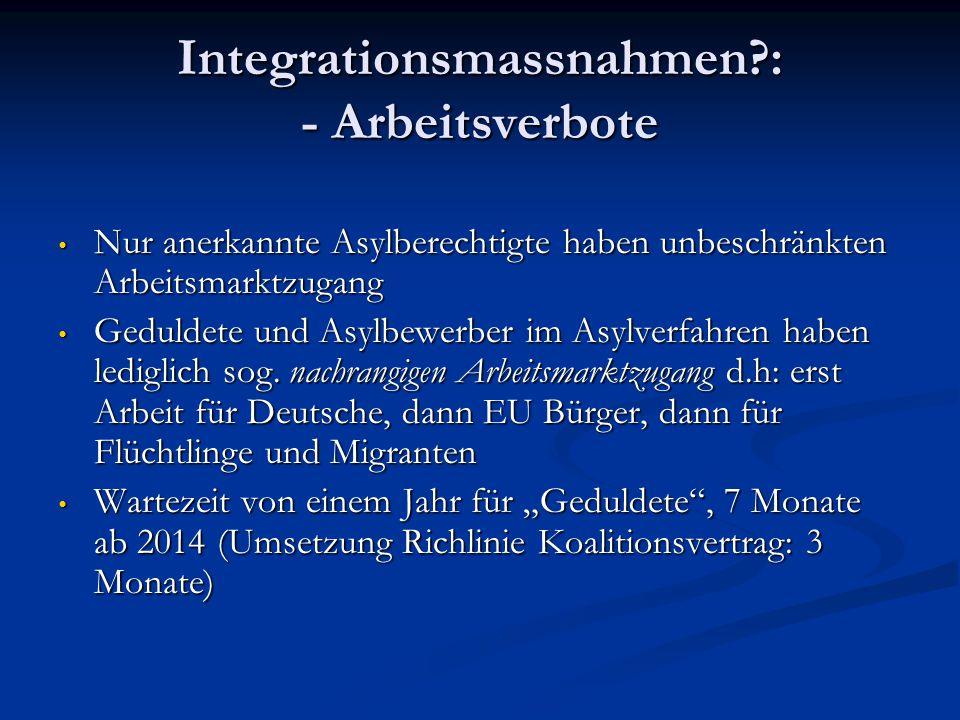 Integrationsmassnahmen : - Arbeitsverbote