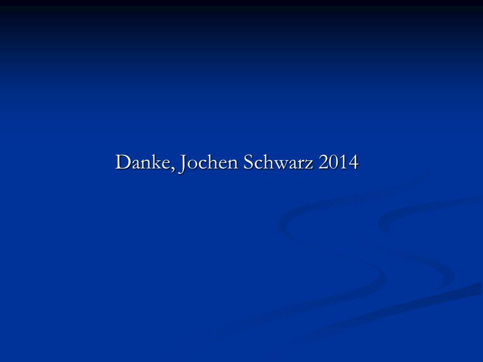 Danke, Jochen Schwarz 2014
