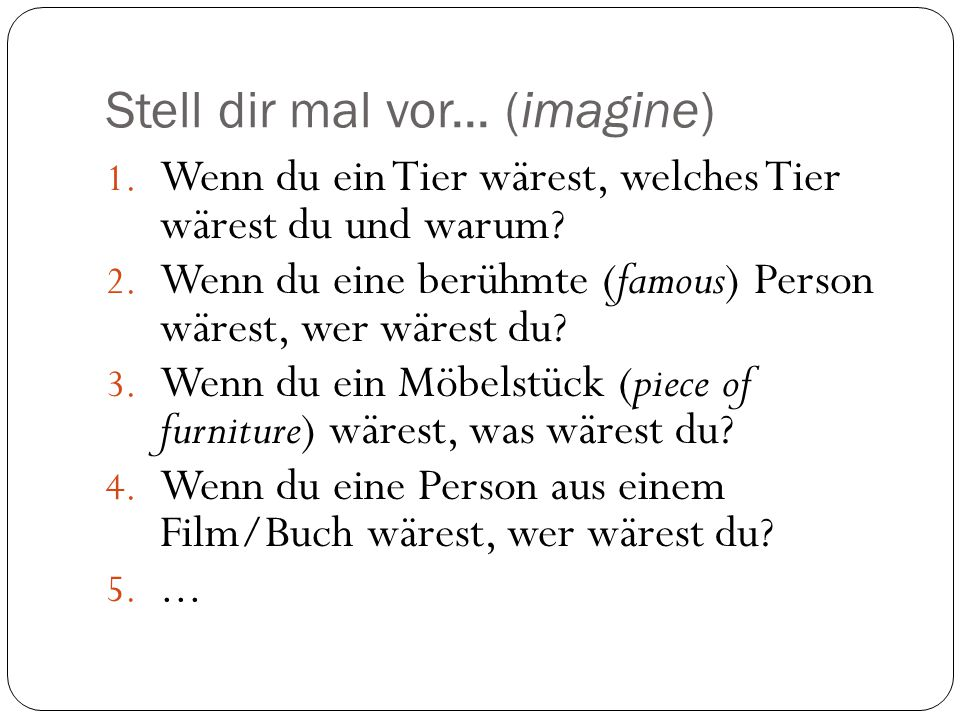 Stell dir mal vor... (imagine)