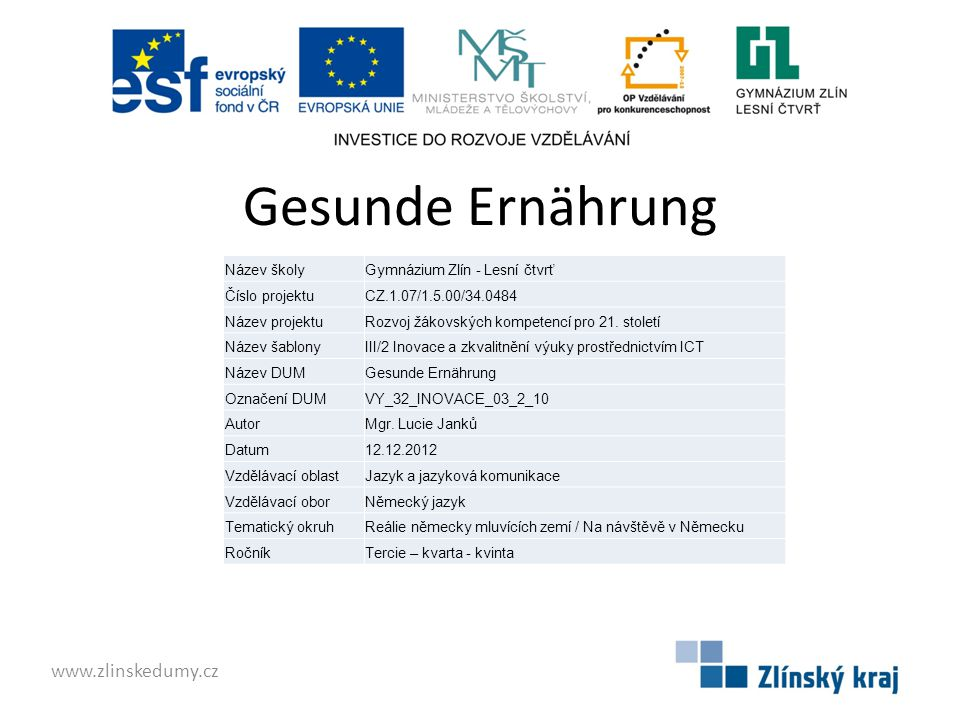 Gesunde Ernährung www.zlinskedumy.cz Název školy