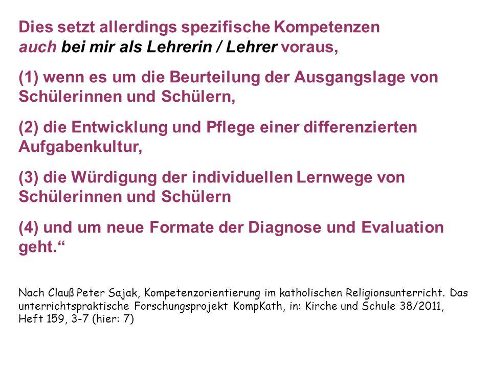 (2) die Entwicklung und Pflege einer differenzierten Aufgabenkultur,