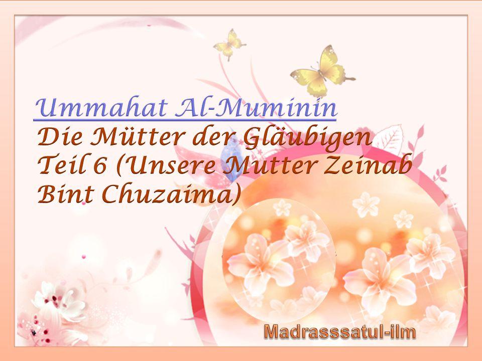 Die Mütter der Gläubigen Teil 6 (Unsere Mutter Zeinab Bint Chuzaima)