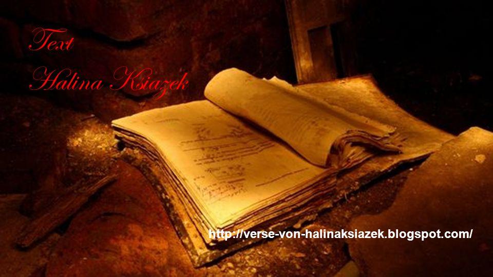 Text Halina Ksiazek http://verse-von-halinaksiazek.blogspot.com/