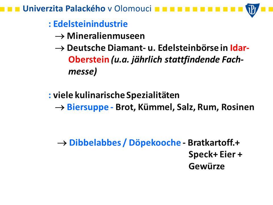 : Edelsteinindustrie  Mineralienmuseen.  Deutsche Diamant- u. Edelsteinbörse in Idar- Oberstein (u.a. jährlich stattfindende Fach-