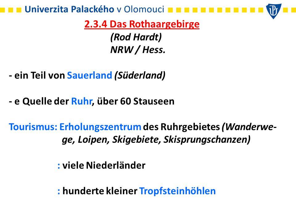 2.3.4 Das Rothaargebirge (Rod Hardt) NRW / Hess.