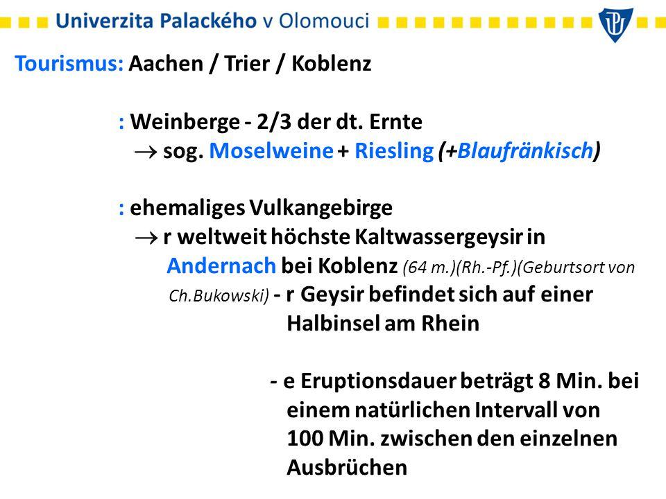 Tourismus: Aachen / Trier / Koblenz : Weinberge - 2/3 der dt. Ernte