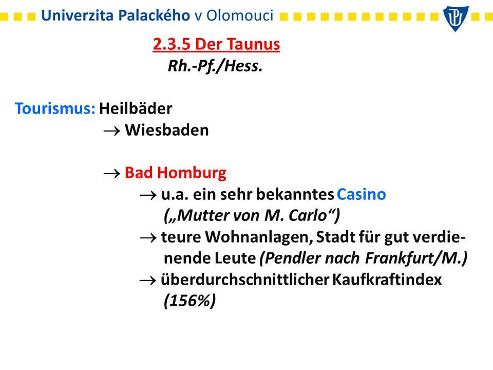 2.3.5 Der Taunus Rh.-Pf./Hess. Tourismus: Heilbäder  Wiesbaden