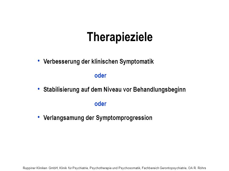 Therapieziele • Verbesserung der klinischen Symptomatik oder
