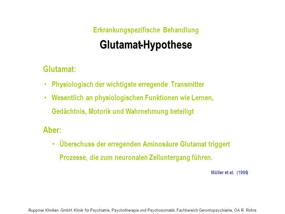 Glutamat - Hypothese Glutamat: Aber: •