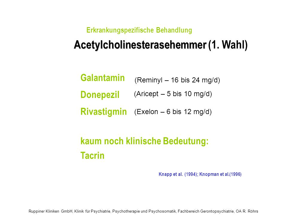 Acetylcholinesterasehemmer Acetylcholinesterasehemmer (1. Wahl)