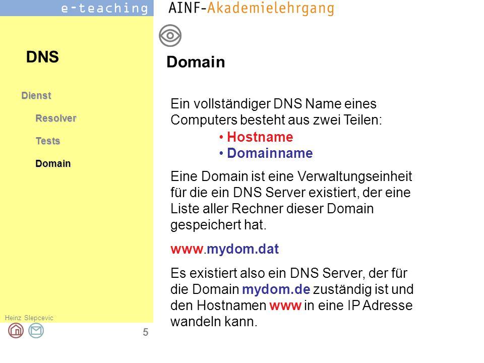 DNS Domain. Dienst. Resolver. Tests. Domain. Ein vollständiger DNS Name eines Computers besteht aus zwei Teilen:
