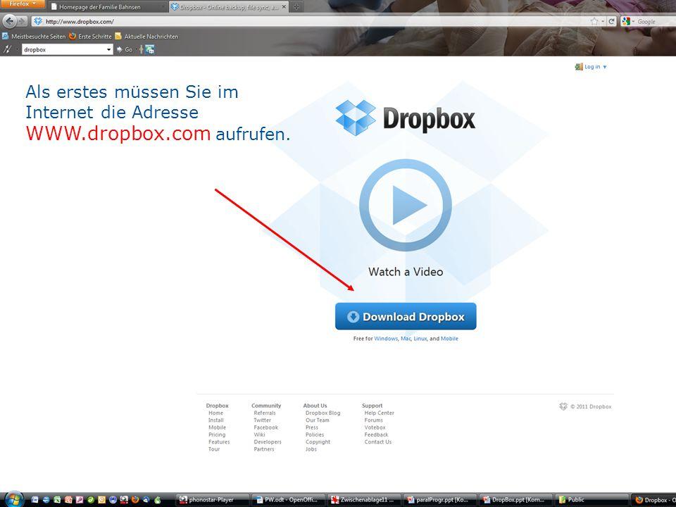 Als erstes müssen Sie im Internet die Adresse WWW. dropbox