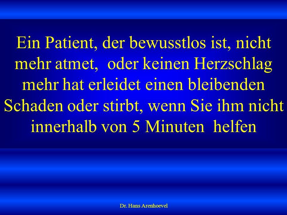 Ein Patient, der bewusstlos ist, nicht mehr atmet, oder keinen Herzschlag mehr hat erleidet einen bleibenden Schaden oder stirbt, wenn Sie ihm nicht innerhalb von 5 Minuten helfen