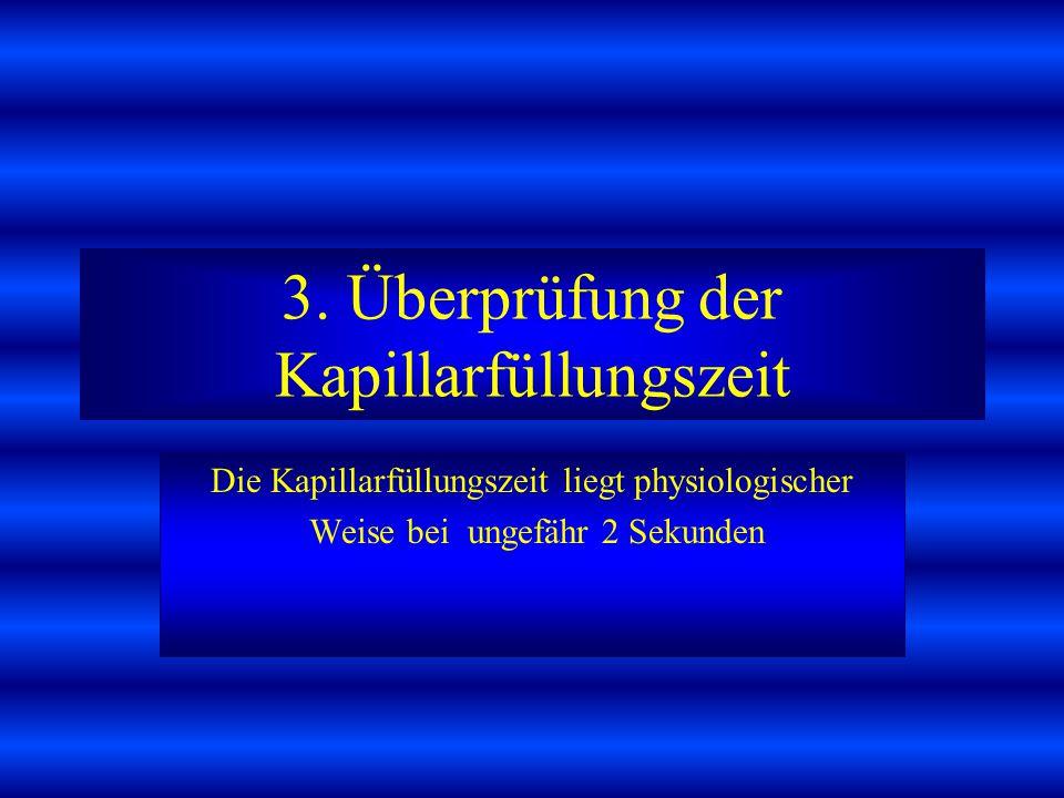 3. Überprüfung der Kapillarfüllungszeit
