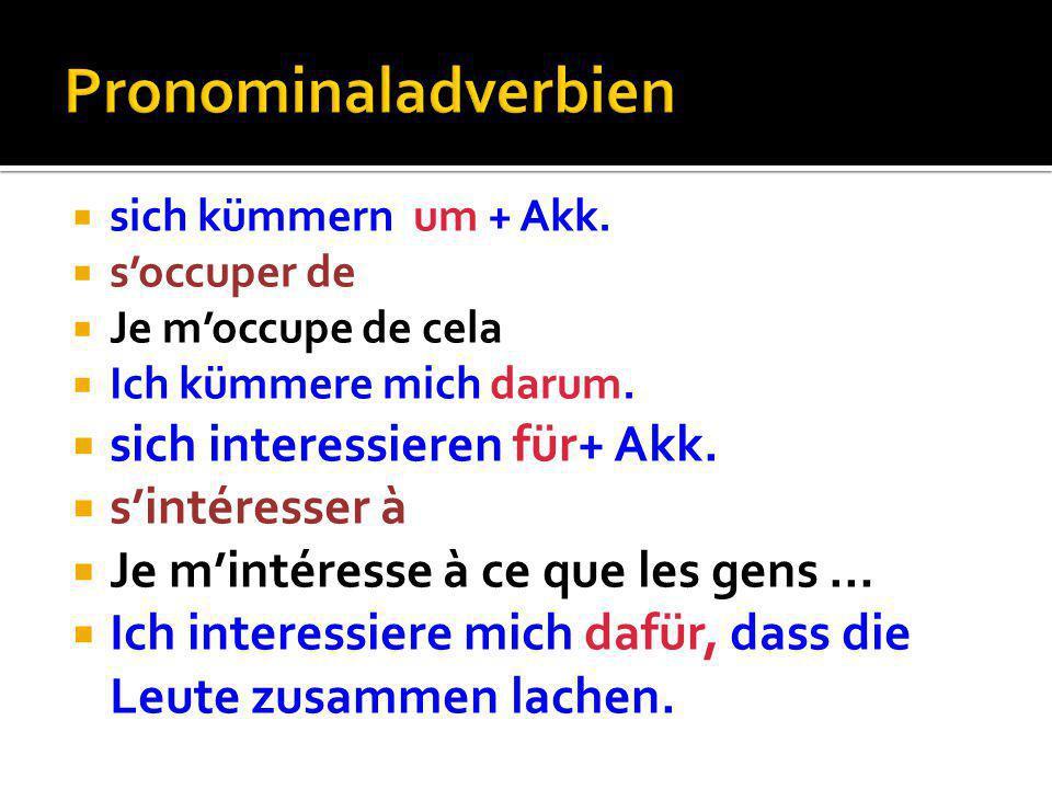Pronominaladverbien sich interessieren für+ Akk. s'intéresser à