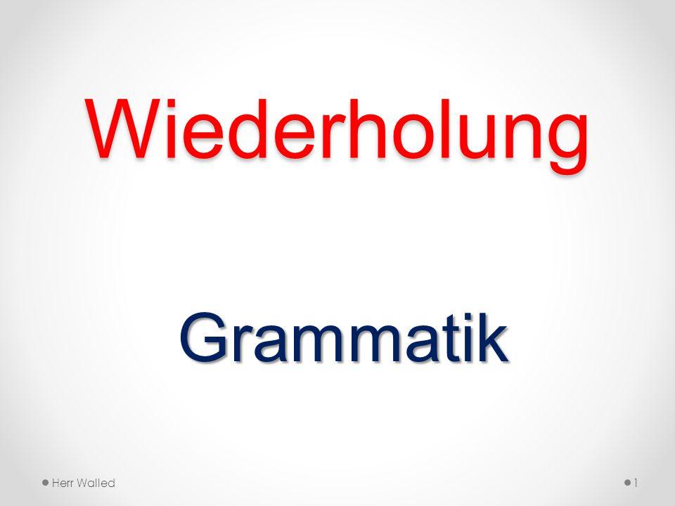 Wiederholung Grammatik Herr Walled