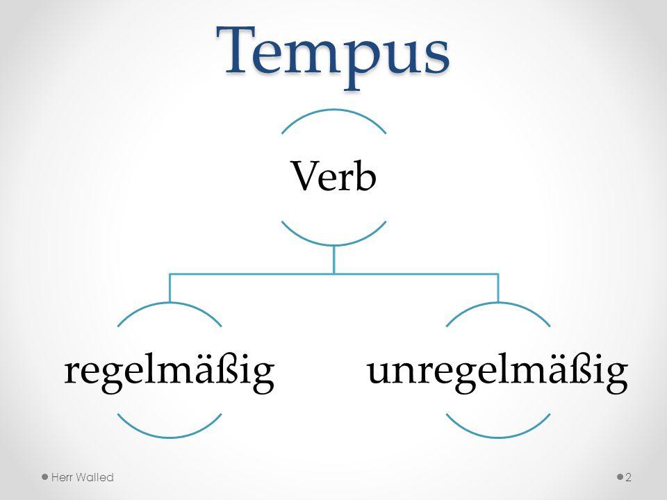 Tempus Verb regelmäßig unregelmäßig Herr Walled