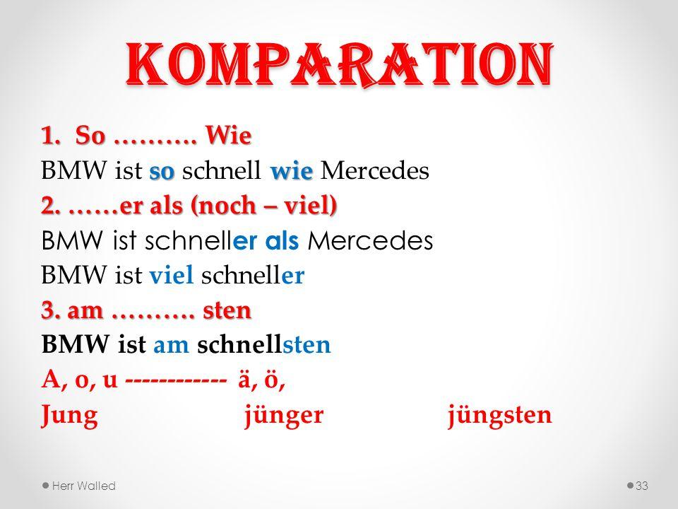 Komparation So ………. Wie BMW ist so schnell wie Mercedes