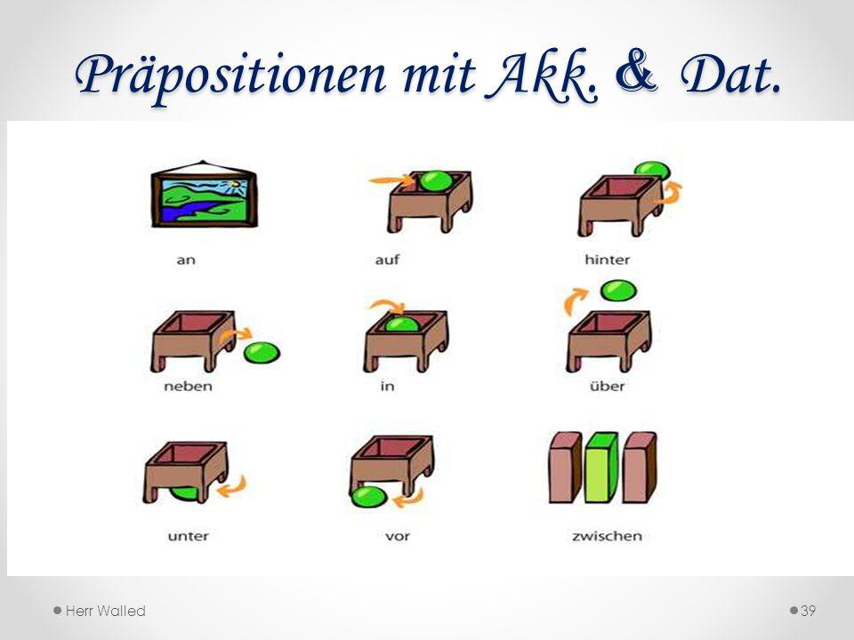 Präpositionen mit Akk. & Dat.