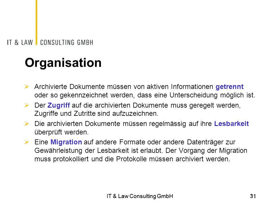 Organisation Archivierte Dokumente müssen von aktiven Informationen getrennt oder so gekennzeichnet werden, dass eine Unterscheidung möglich ist.