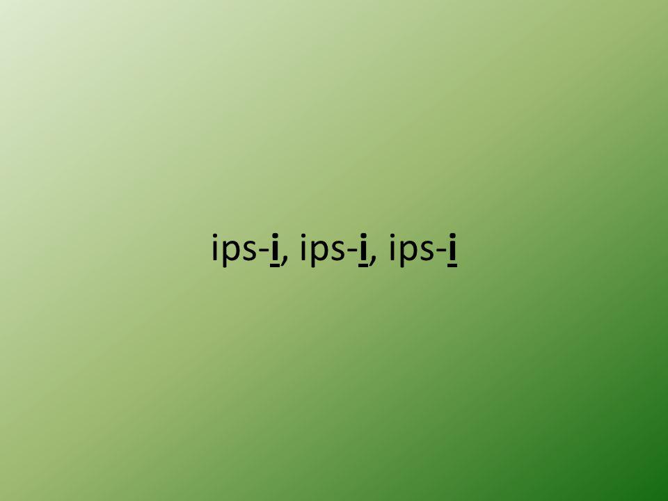 ips-i, ips-i, ips-i
