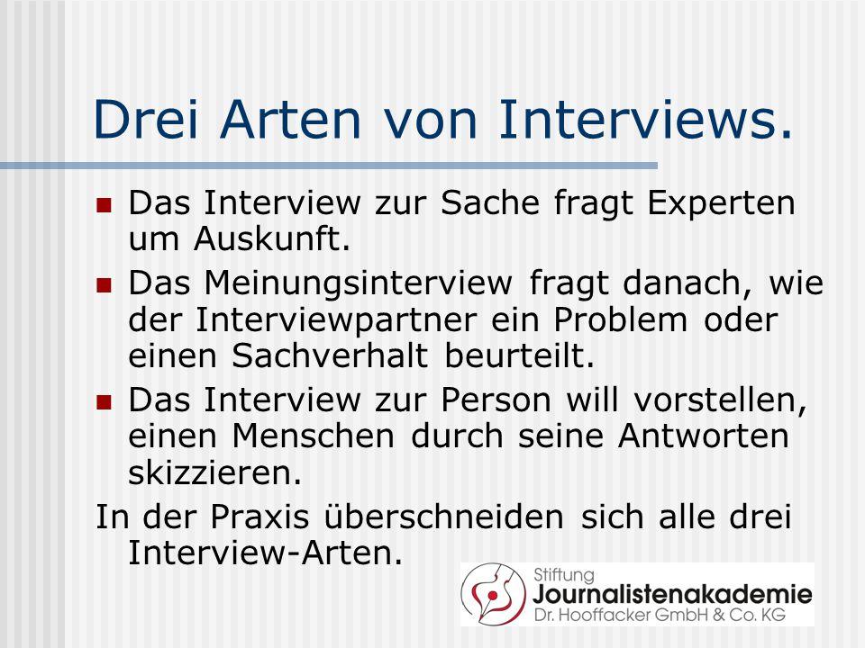 Drei Arten von Interviews.