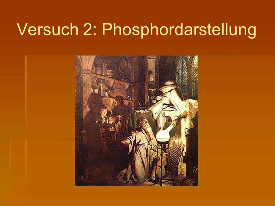 Versuch 2: Phosphordarstellung