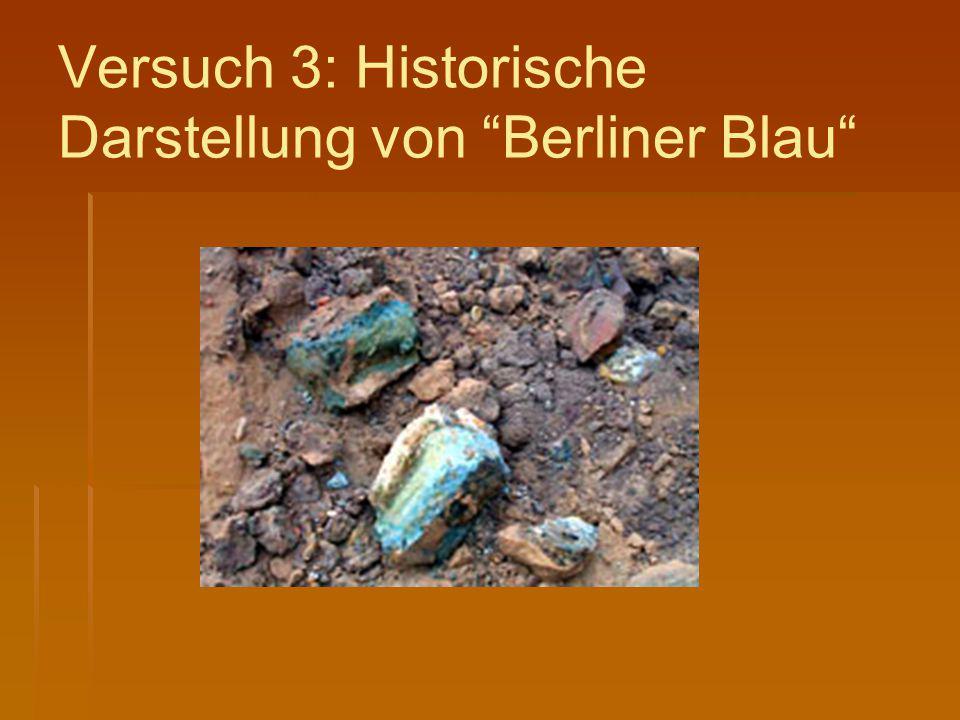 Versuch 3: Historische Darstellung von Berliner Blau