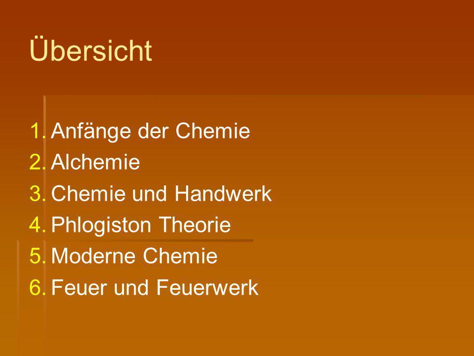 Übersicht Anfänge der Chemie Alchemie Chemie und Handwerk