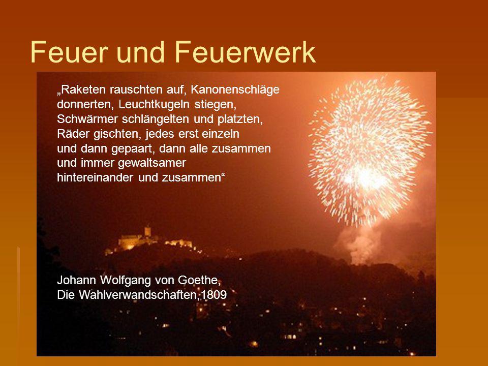 """Feuer und Feuerwerk """"Raketen rauschten auf, Kanonenschläge"""