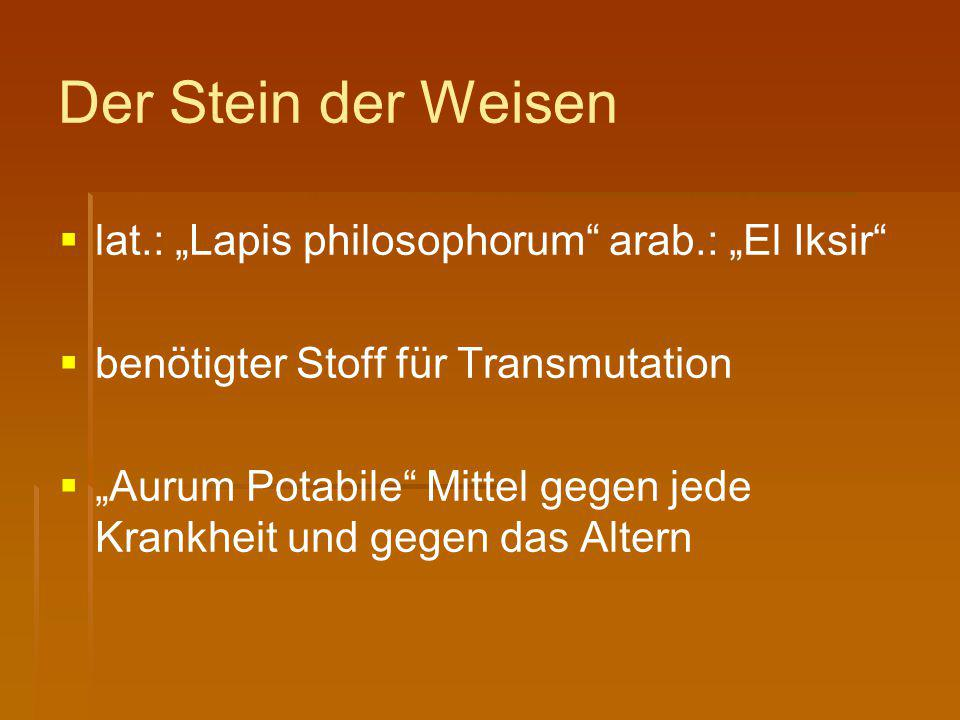 """Der Stein der Weisen lat.: """"Lapis philosophorum arab.: """"El Iksir"""