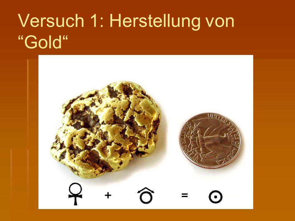 Versuch 1: Herstellung von Gold