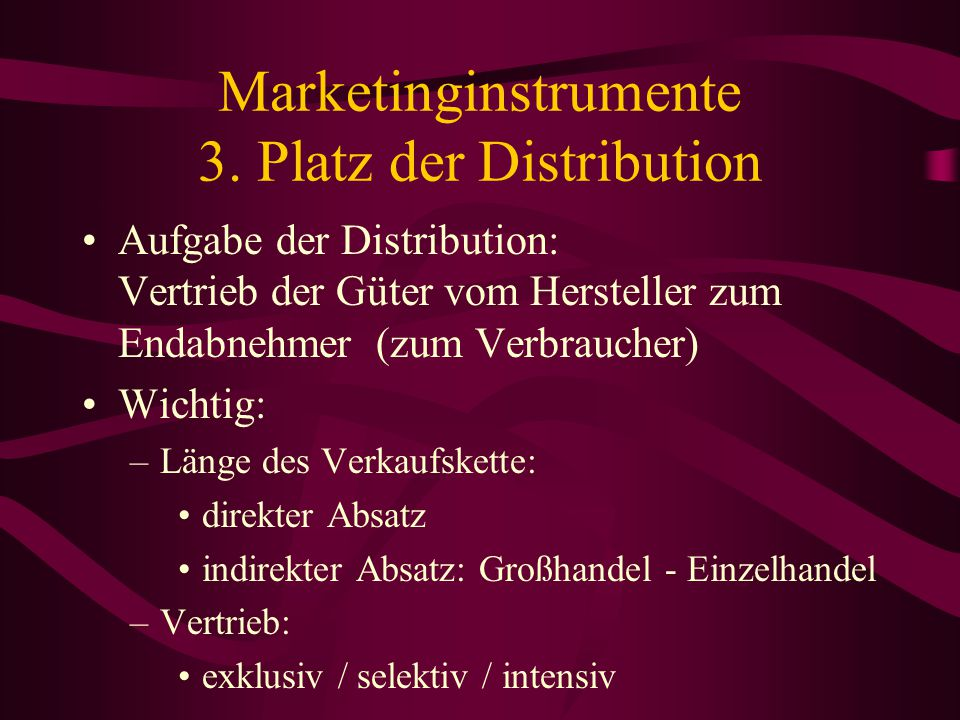 Marketinginstrumente 3. Platz der Distribution