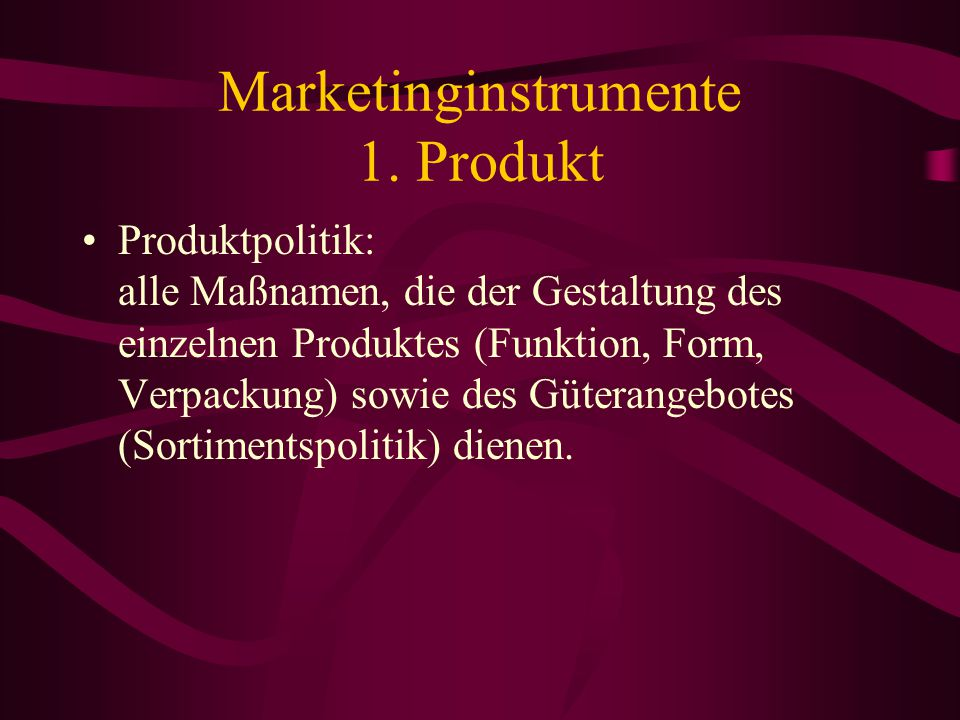 Marketinginstrumente 1. Produkt