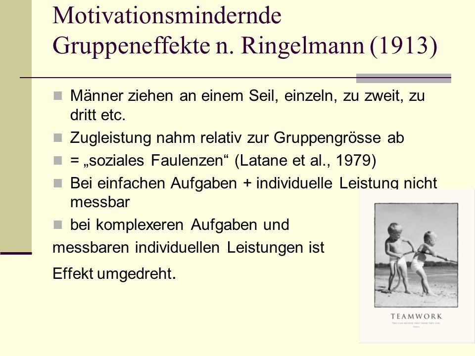 Motivationsmindernde Gruppeneffekte n. Ringelmann (1913)