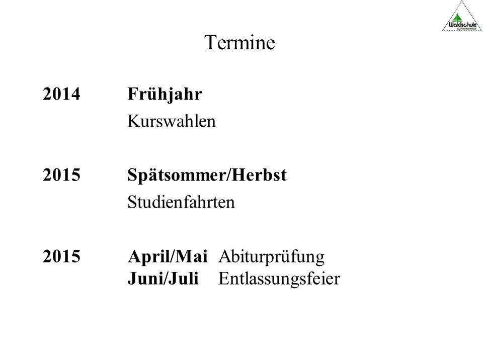 Termine Frühjahr Kurswahlen Spätsommer/Herbst Studienfahrten