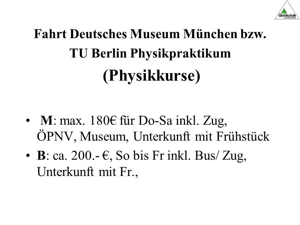 Fahrt Deutsches Museum München bzw. TU Berlin Physikpraktikum