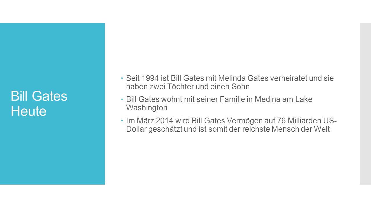 Seit 1994 ist Bill Gates mit Melinda Gates verheiratet und sie haben zwei Töchter und einen Sohn