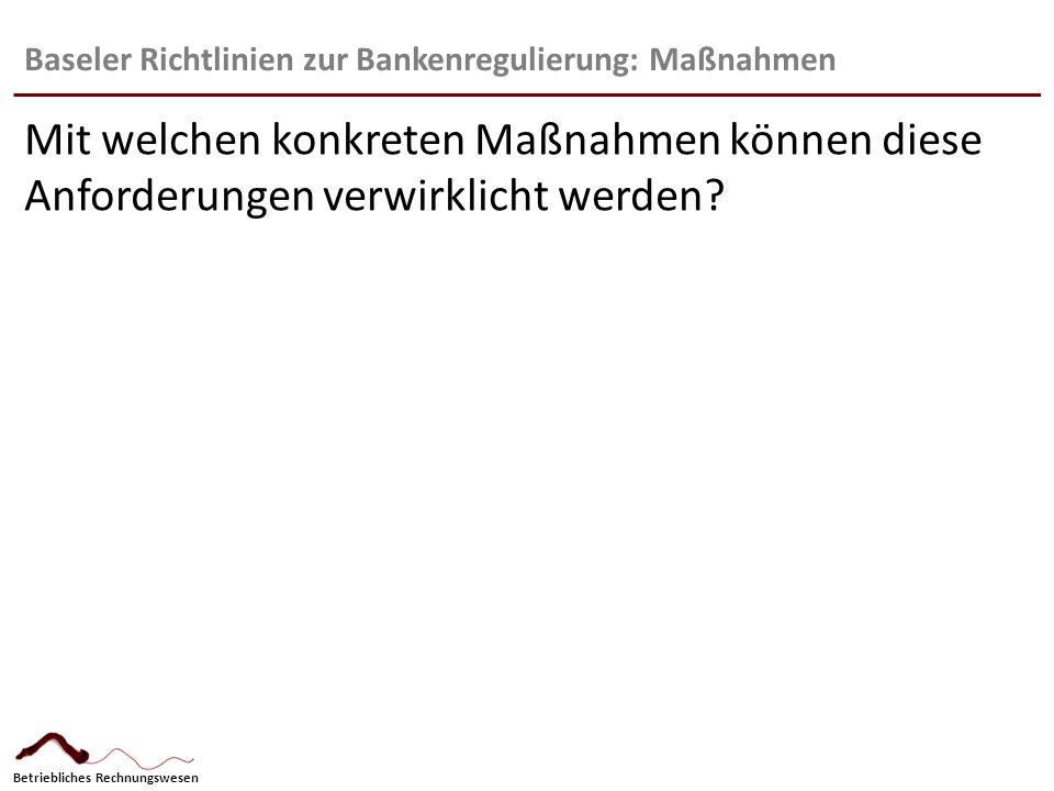 Baseler Richtlinien zur Bankenregulierung: Maßnahmen