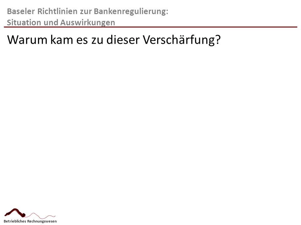 Baseler Richtlinien zur Bankenregulierung: Situation und Auswirkungen
