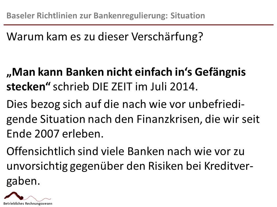 Baseler Richtlinien zur Bankenregulierung: Situation