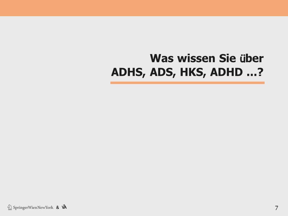 Was wissen Sie über ADHS, ADS, HKS, ADHD ...